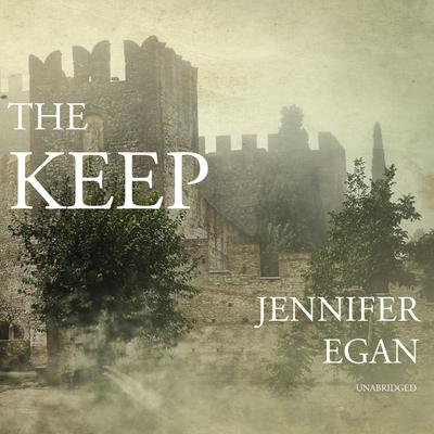 The Keep Audiobook, by Jennifer Egan