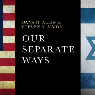 Our Separate Ways: The Fight for the Future of the US-Israel Alliance Audiobook, by Dana H. Allin