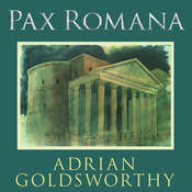 Pax Romana: War, Peace, and Conquest in the Roman World Audiobook, by Adrian Goldsworthy