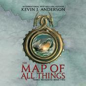 The Map of All Things, by Kevin J. Anderson