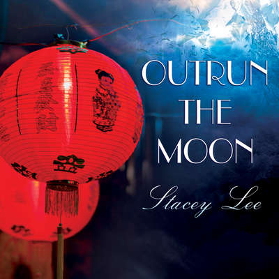 Outrun the Moon Audiobook, by Stacey Lee