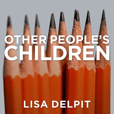 Other Peoples Children: Cultural Conflict in the Classroom Audiobook, by Lisa Delpit