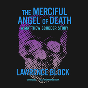 The Merciful Angel of Death: A Matthew Scudder Story Audiobook, by Lawrence Block