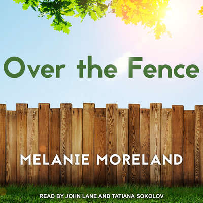 Over the Fence Audiobook, by Melanie Moreland