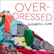 Overdressed: The Shockingly High Cost of Cheap Fashion Audiobook, by Elizabeth L. Cline