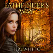Pathfinders Way: A Novel of the Broken Lands Audiobook, by T. A. White