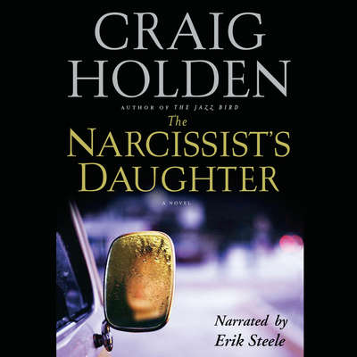The Narcissist's Daughter Audiobook, by Craig Holden
