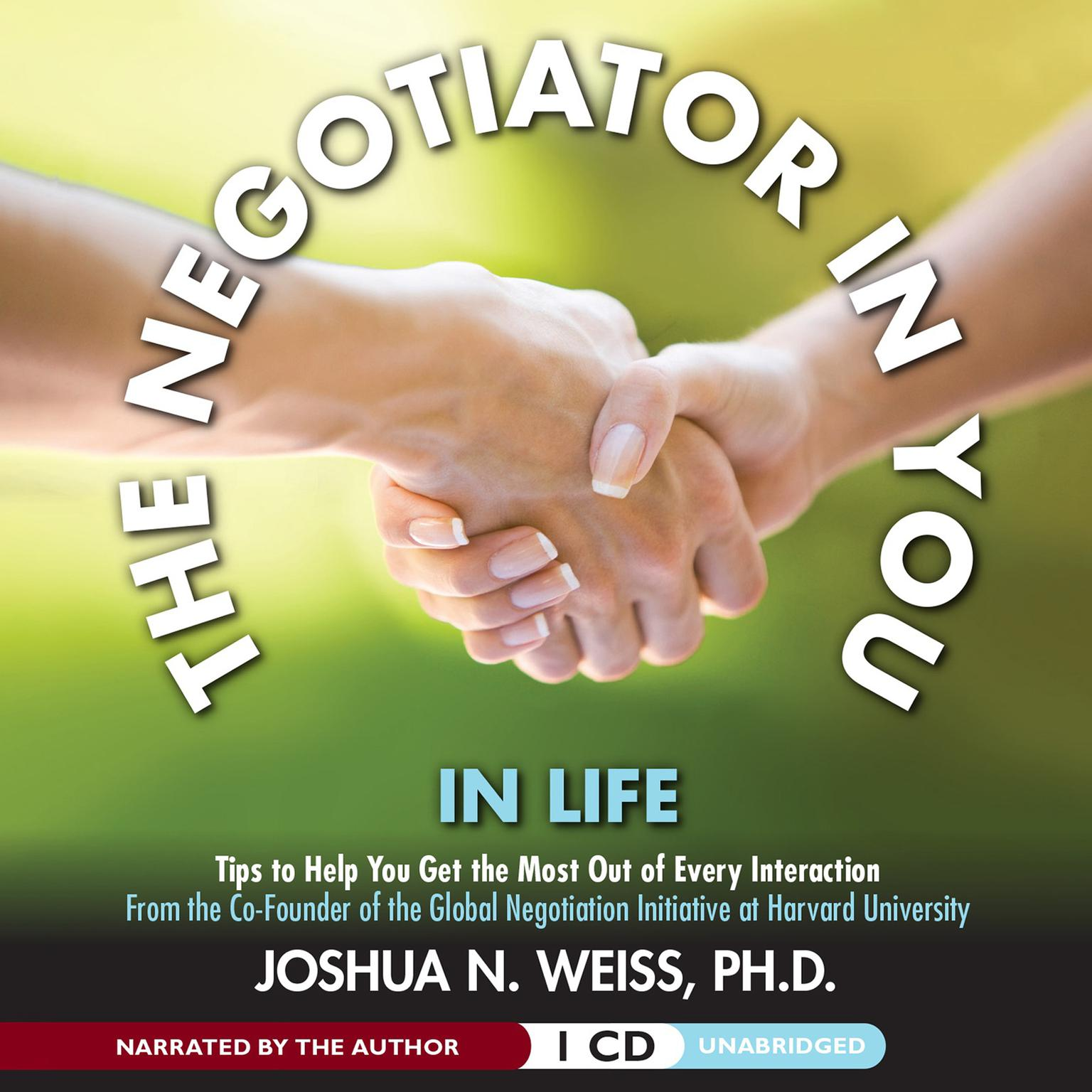 Printable The Negotiator in You: In Life: Tips to Help You Get the Most of Every Interaction Audiobook Cover Art