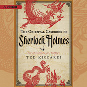 The Oriental Casebook of Sherlock Holmes Audiobook, by Ted Riccardi