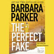 The Perfect Fake: A Novel, by Barbara Parker