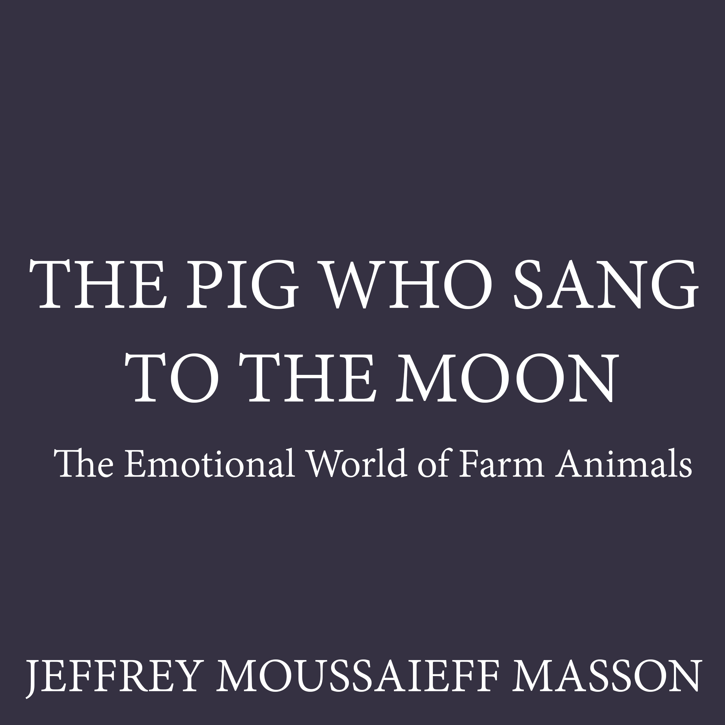 Printable The Pig Who Sang to the Moon: The Emotional World of Farm Animals Audiobook Cover Art
