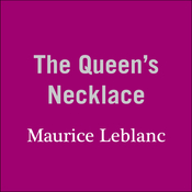 The Queen's Necklace Audiobook, by Maurice Leblanc