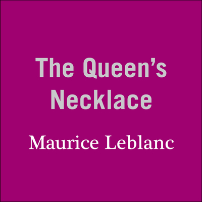 The Queen's Necklace Audiobook, by