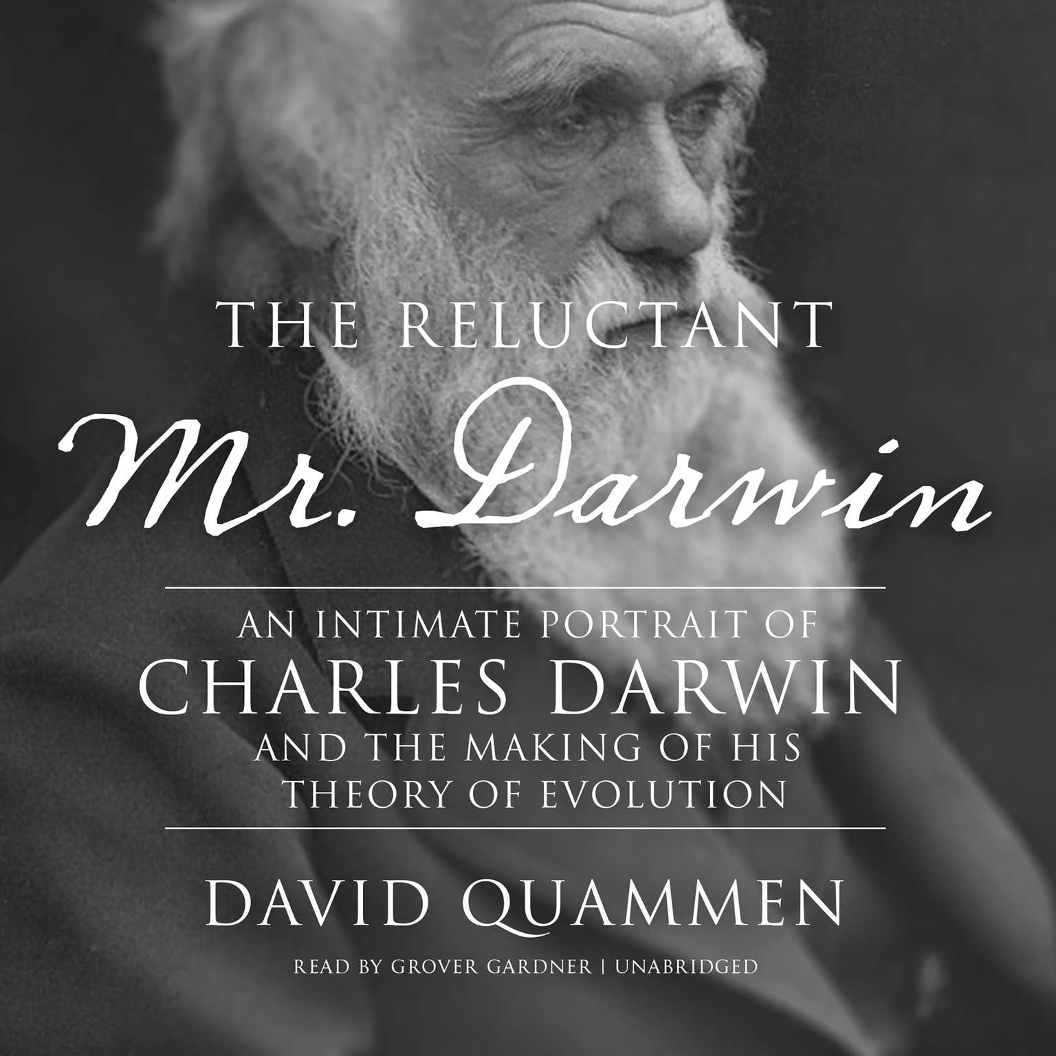Printable The Reluctant Mr. Darwin: An Intimate Portrait of Charles Darwin and the Making of His Theory of Evolution Audiobook Cover Art