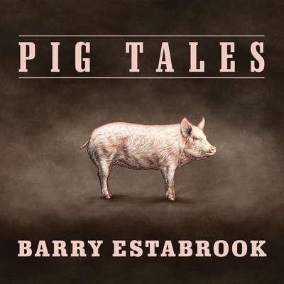 Pig Tales: An Omnivores Quest for Sustainable Meat Audiobook, by Barry Estabrook
