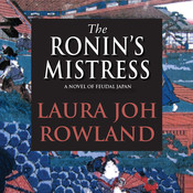 The Ronin's Mistress: A Novel of Feudal Japan, by Laura Joh Rowland