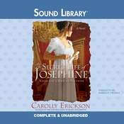 The Secret Life of Josephine: Napoleon's Bird of Paradise Audiobook, by Carolly Erickson