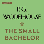 The Small Bachelor Audiobook, by P. G. Wodehouse