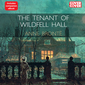 The Tenant of Wildfell Hall, by Anne Brontë