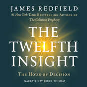 The Twelfth Insight: The Hour of Decision, by James Redfield