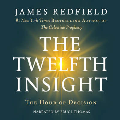 The Twelfth Insight: The Hour of Decision Audiobook, by James Redfield