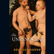 The Uninnocent: Stories Audiobook, by Bradford Morrow