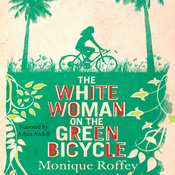 The White Woman on the Green Bicycle Audiobook, by Monique Roffey