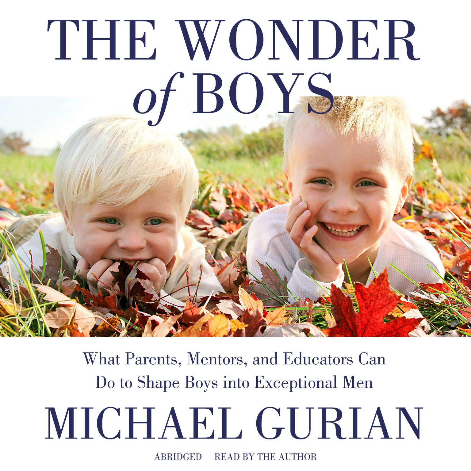 Printable The Wonder of Boys: What Parents, Mentors, and Educators Can Do to Shape Boys into Exceptional Men Audiobook Cover Art