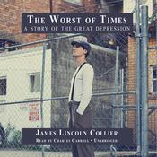 The Worst of Times: A Story of the Great Depression Audiobook, by James Lincoln Collier