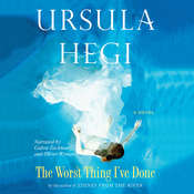 The Worst Thing I've Done Audiobook, by Ursula Hegi