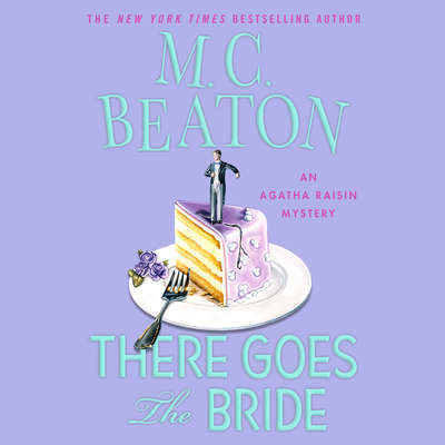 There Goes the Bride: An Agatha Raisin Mystery Audiobook, by M. C. Beaton