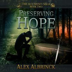 Preserving Hope Audiobook, by Alex Albrinck