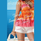 There's Something about St. Tropez Audiobook, by Elizabeth Adler