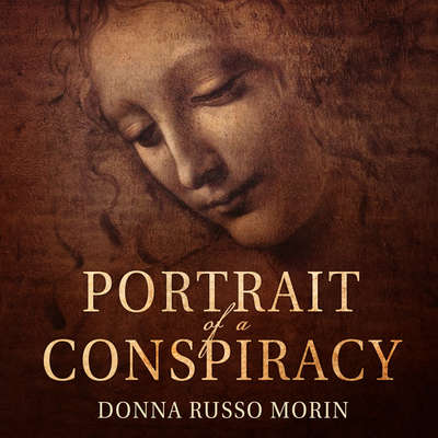 Portrait of a Conspiracy: Da Vincis Disciples Audiobook, by Donna Russo Morin