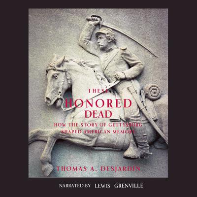 These Honored Dead Audiobook, by Thomas A. Desjardin