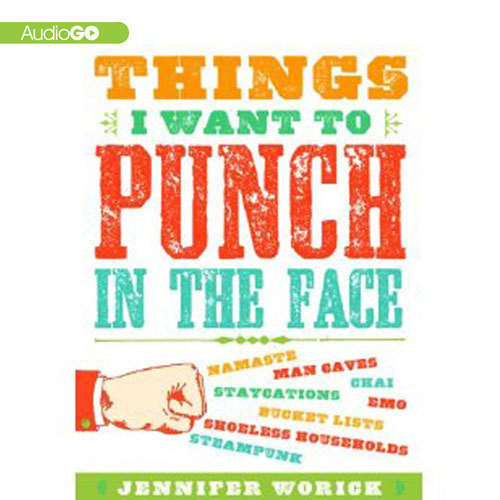 Printable Things I Want to Punch in the Face Audiobook Cover Art