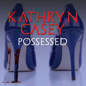 Possessed: The Infamous Texas Stiletto Murder Audiobook, by Kathryn Casey