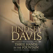 Three Hands in the Fountain: A Marcus Didius Falco Mystery, by Lindsey Davis