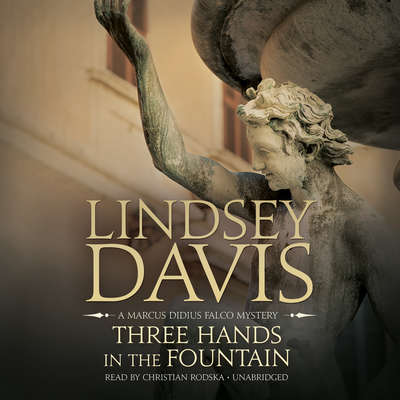 Three Hands in the Fountain: A Marcus Didius Falco Mystery Audiobook, by