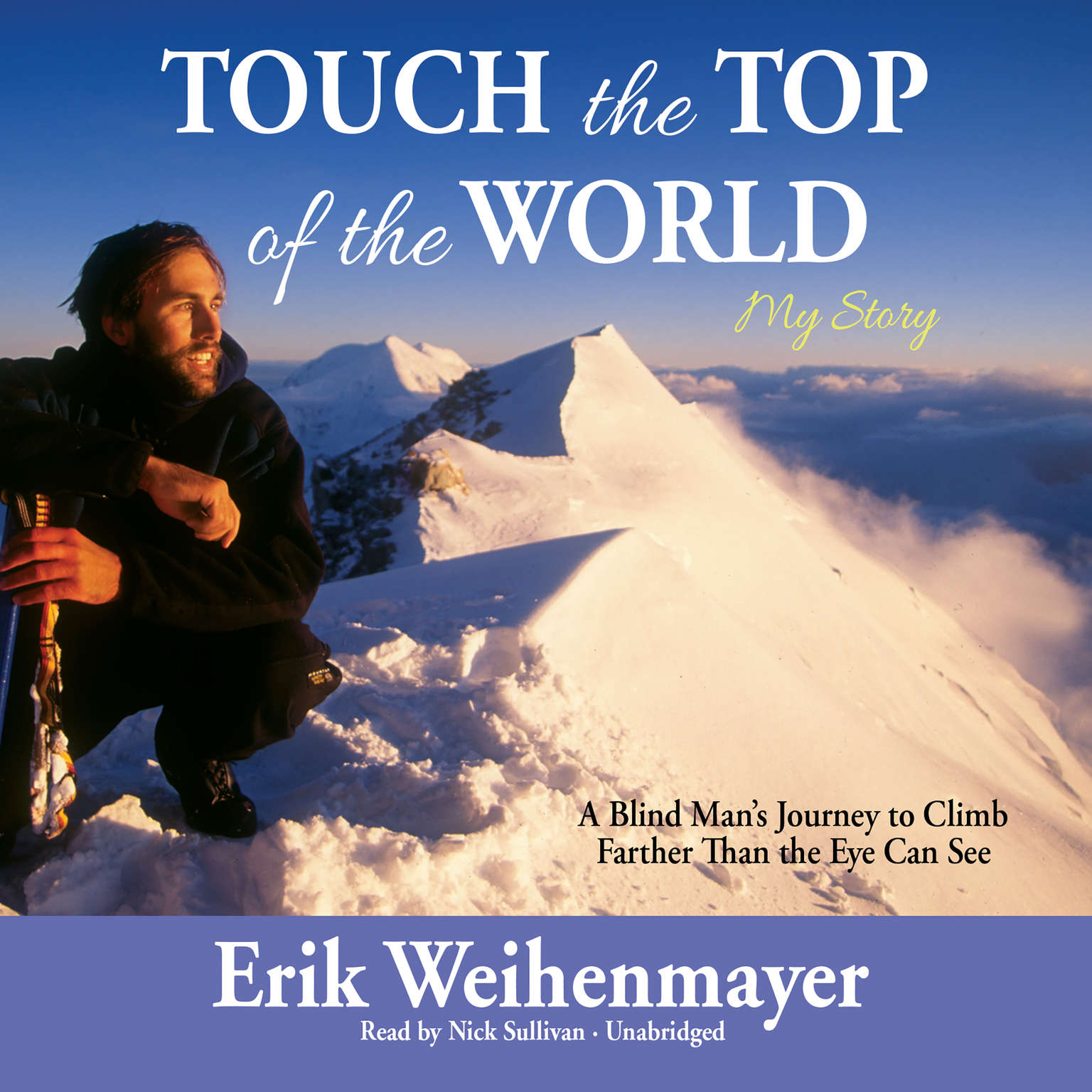 Printable Touch the Top of the World: A Blind Man's Journey to Climb Farther Than the Eye Can See Audiobook Cover Art