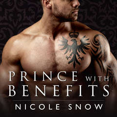 Prince With Benefits: A Billionaire Royal Romance Audiobook, by Nicole Snow