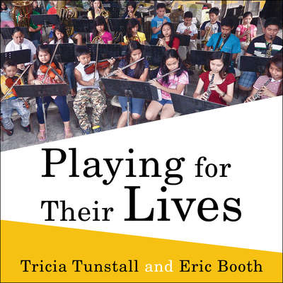 Playing for Their Lives: The Global El Sistema Movement for Social Change Through Music Audiobook, by Eric Booth