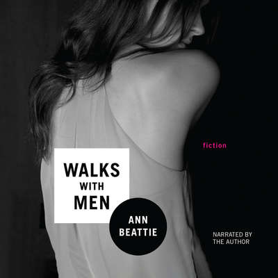 Walks with Men Audiobook, by Ann Beattie
