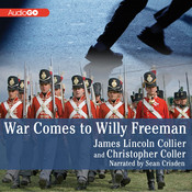 War Comes to Willy Freeman Audiobook, by James Lincoln Collier, Christopher Collier