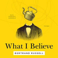 What I Believe Audiobook, by Bertrand Russell