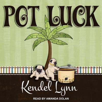 Pot Luck Audiobook, by Kendel Lynn