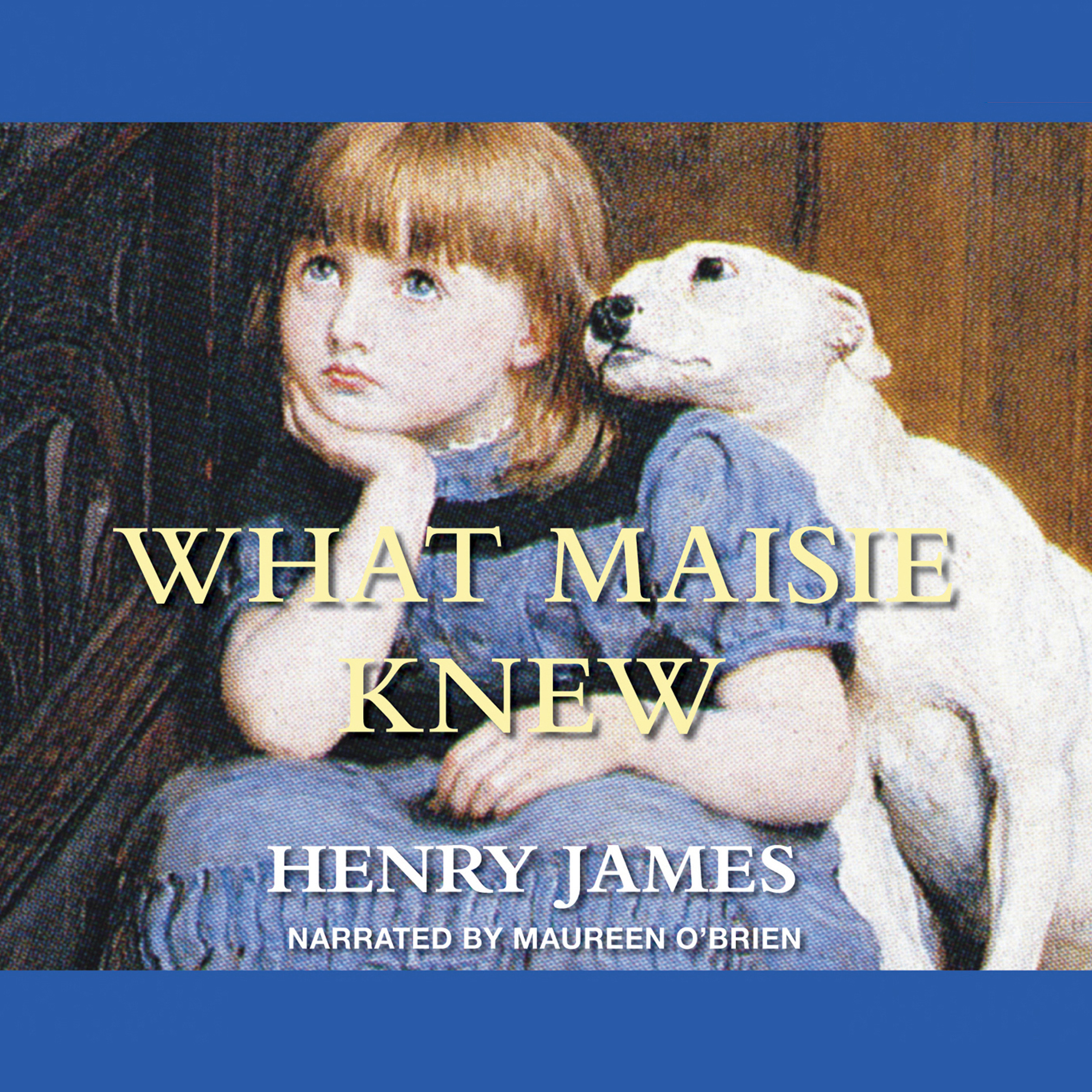 Printable What Maisie Knew Audiobook Cover Art