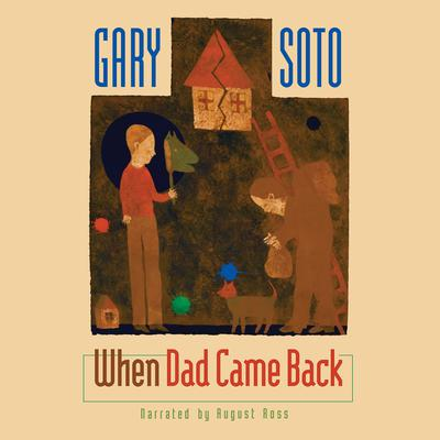When Dad Came Back Audiobook, by Gary Soto