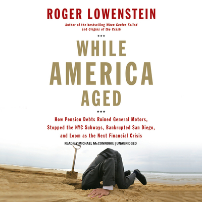 While America Aged Audiobook, by Roger Lowenstein