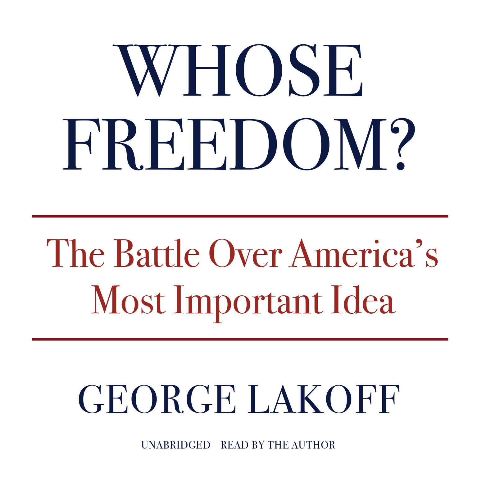 Printable Whose Freedom?: The Battle Over America's Most Important Idea Audiobook Cover Art